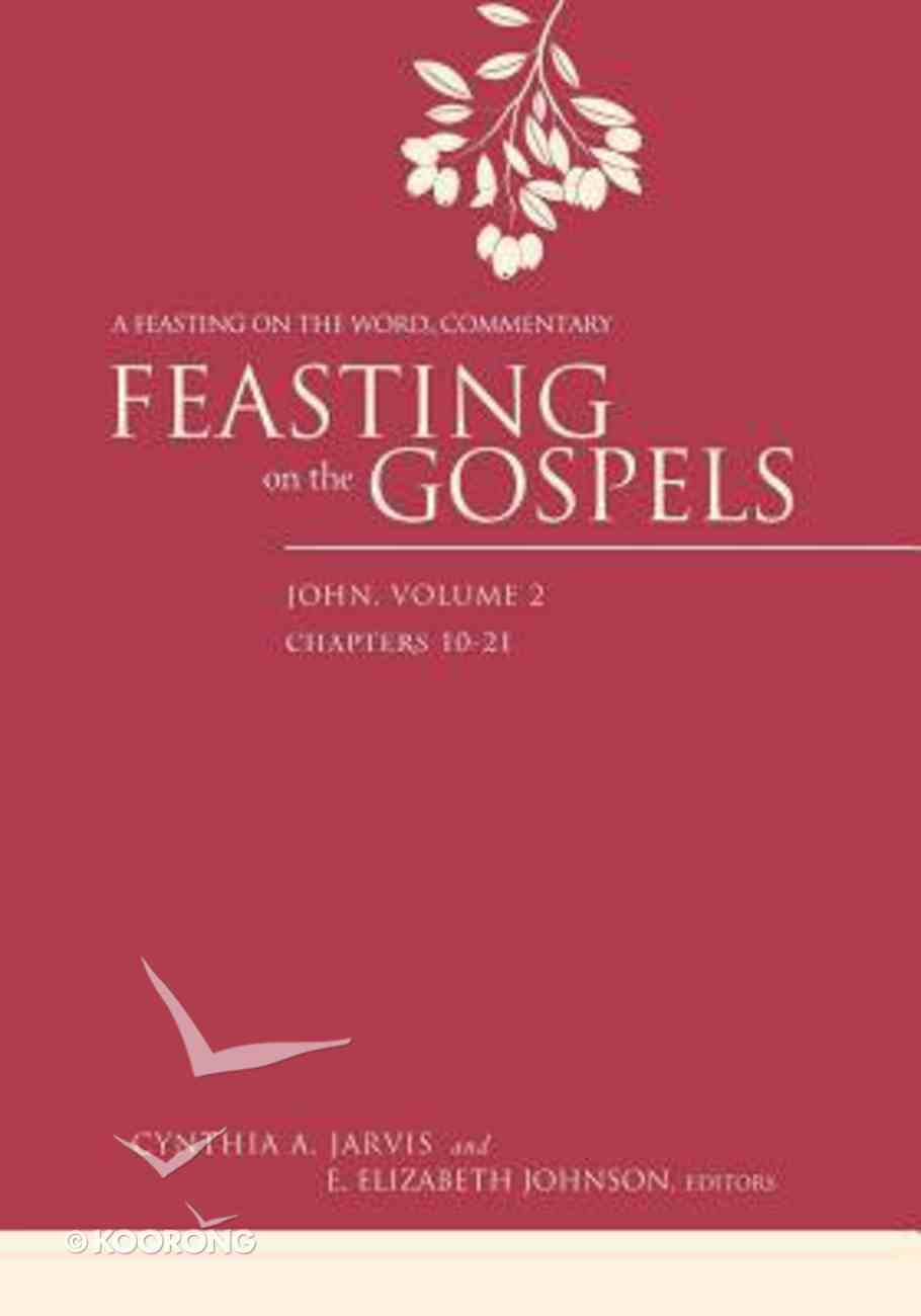 Feasting on the Gospels: John #02 (Feasting On The Word/ Preaching The Revised Common Lectionary Series) Paperback