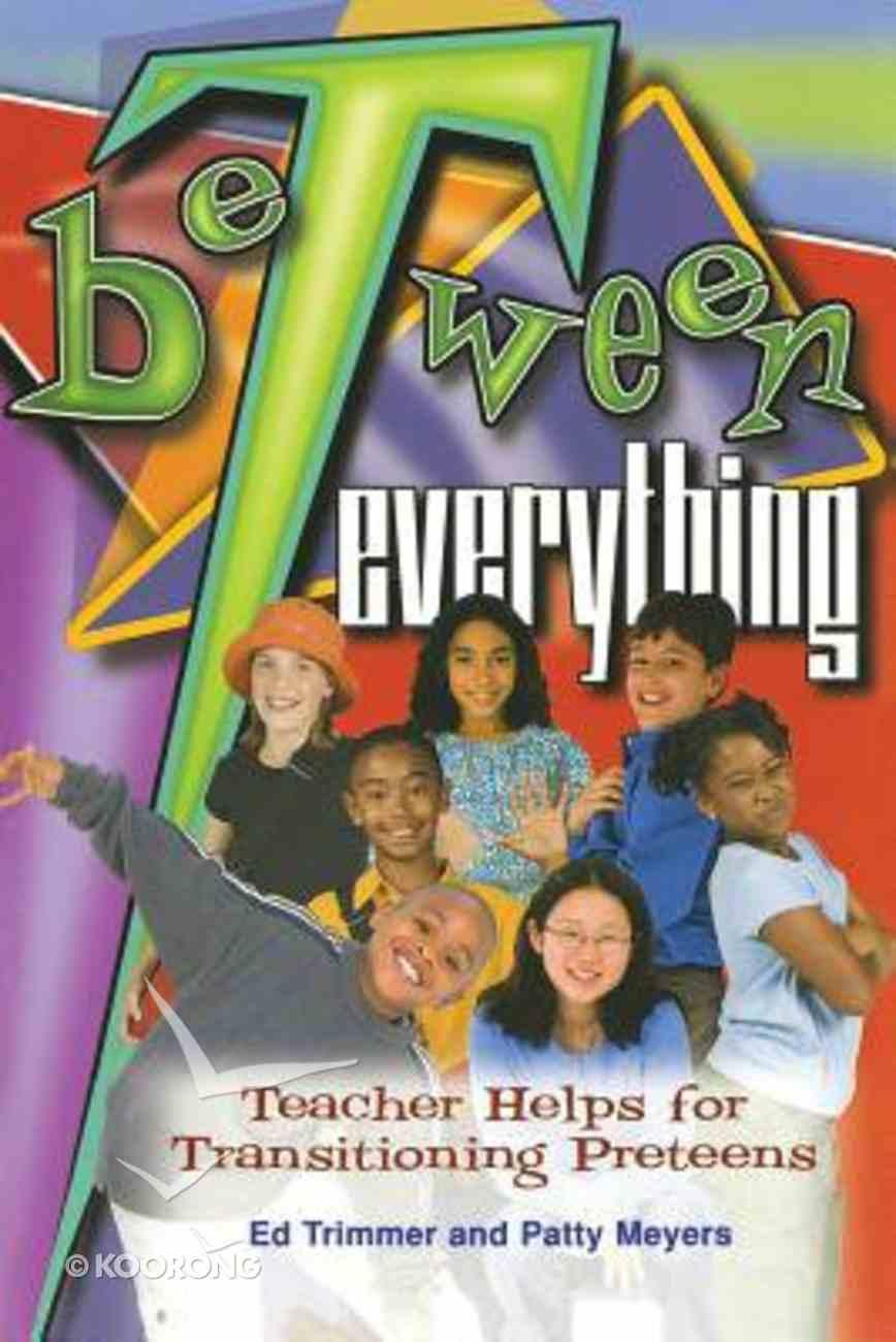 Be-Tween Everything Paperback
