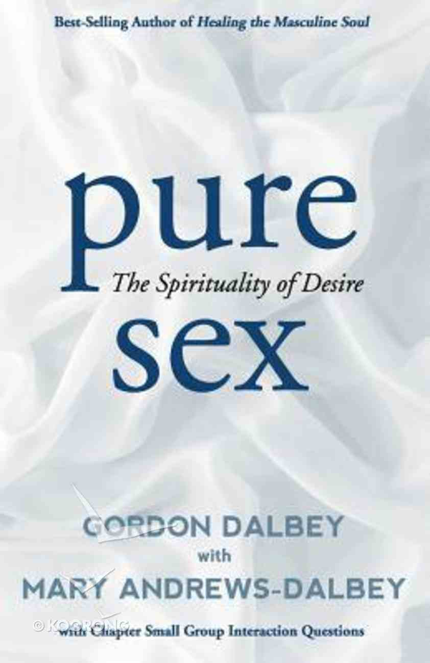 Pure Sex: The Spirituality of Desire Paperback