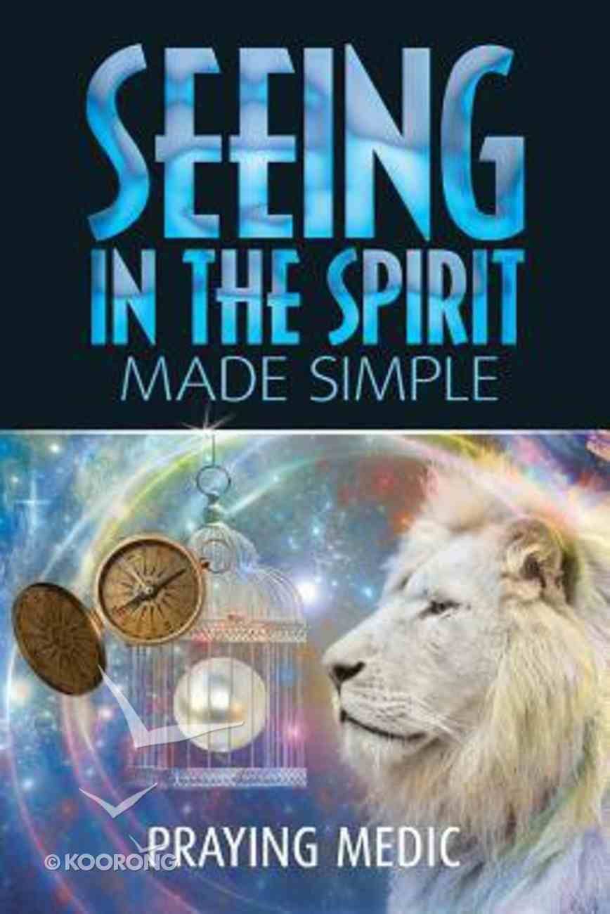 Seeing in the Spirit Made Simple Paperback