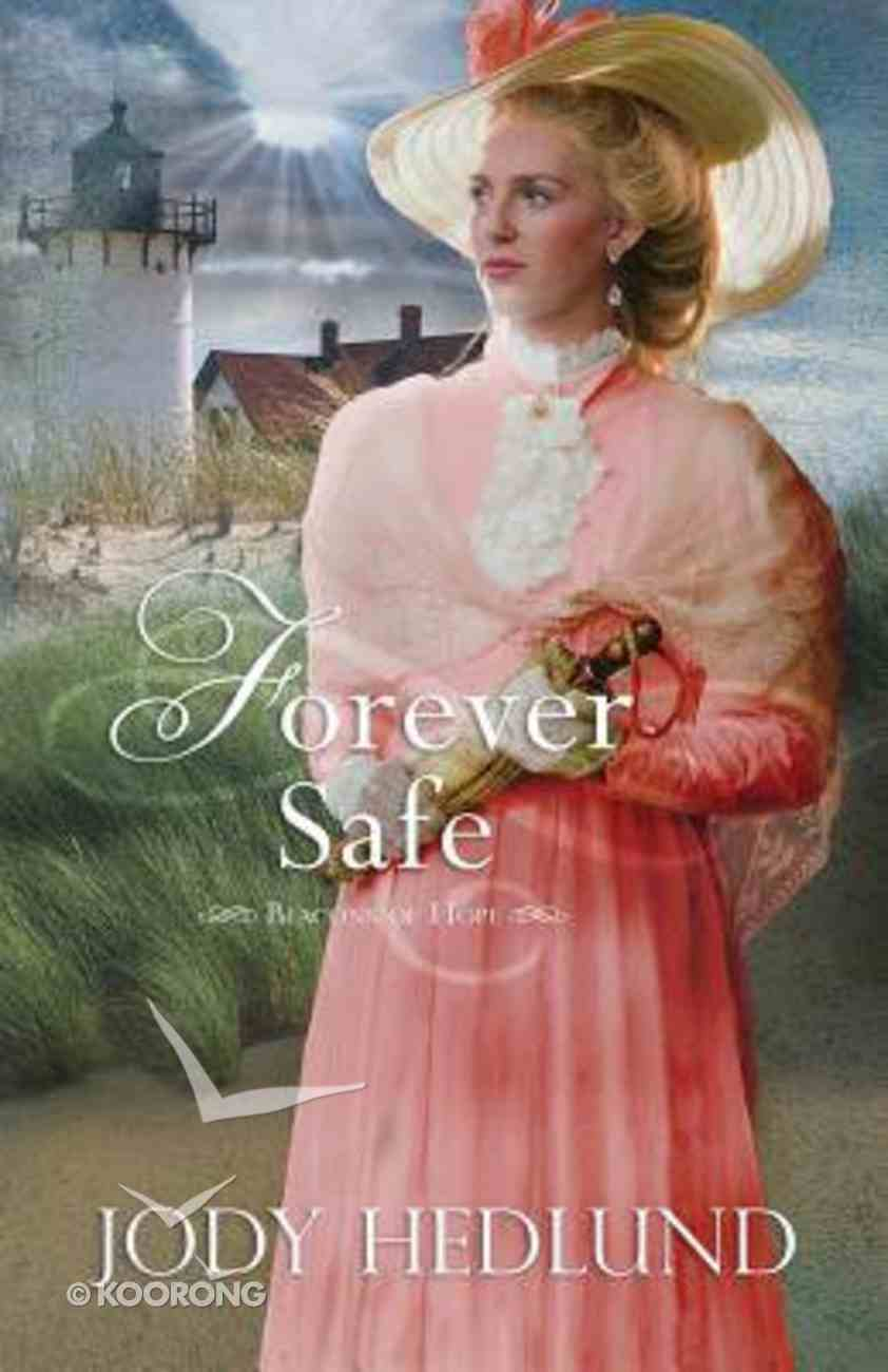 Forever Safe (#04 in Beacons Of Hope Series) Paperback