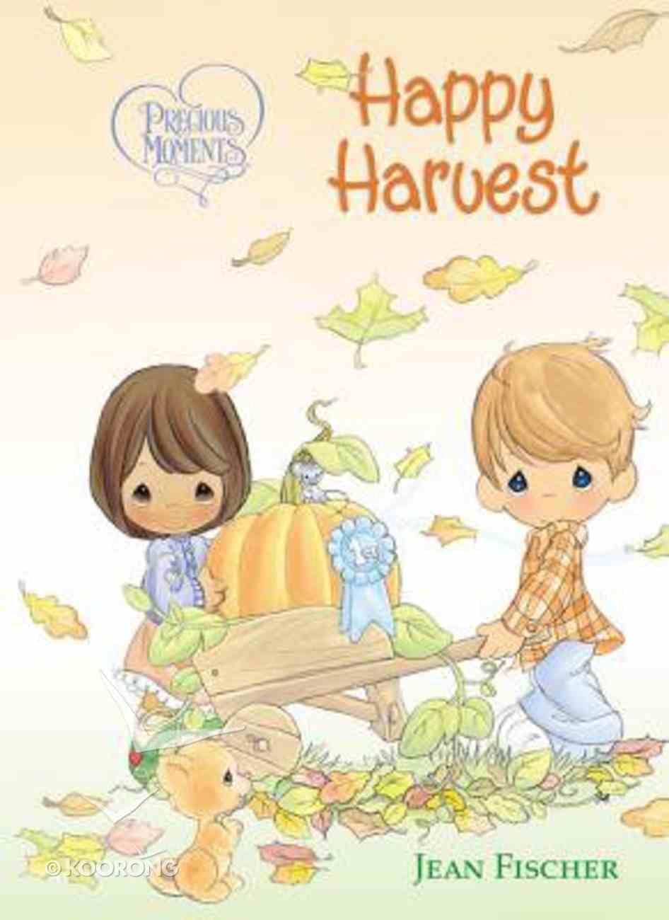 Precious Moments: Happy Harvest Board Book