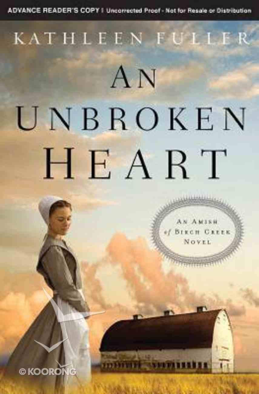 An Unbroken Heart (#02 in An Amish Of Birch Creek Novel Series) Paperback