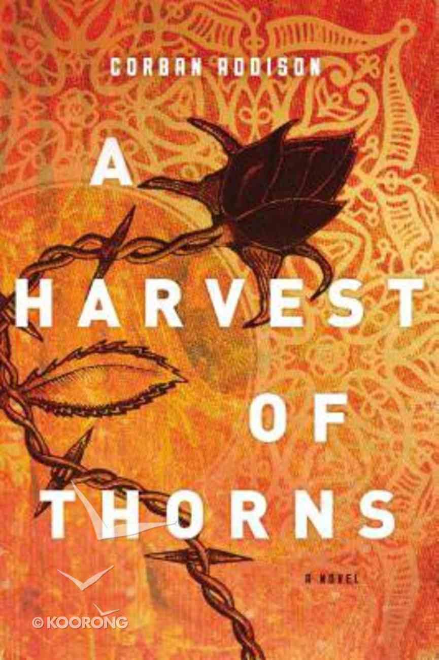 A Harvest of Thorns Hardback
