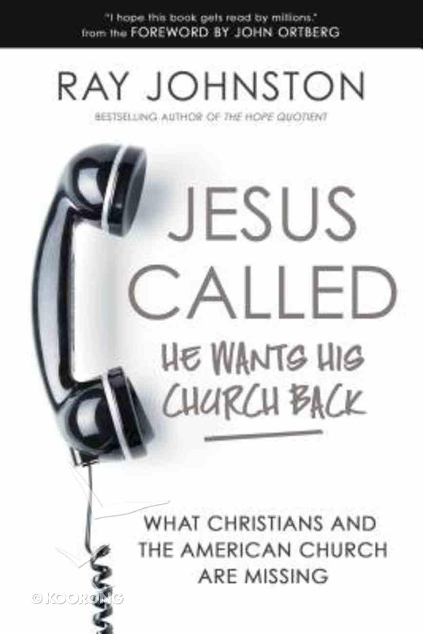 Jesus Called - He Wants His Church Back Hardback