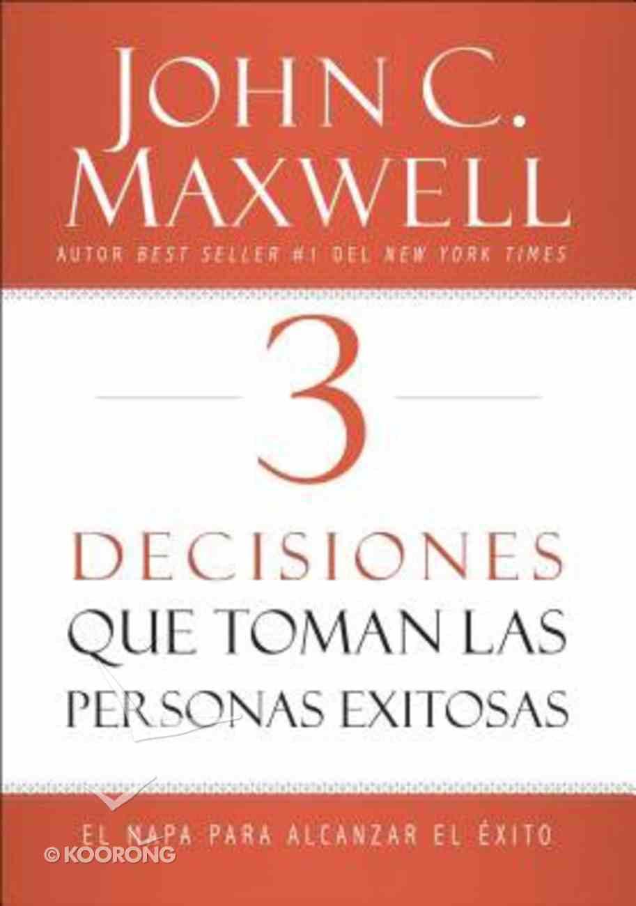 3 Decisiones Que Toman Las Personas Exitosas Paperback