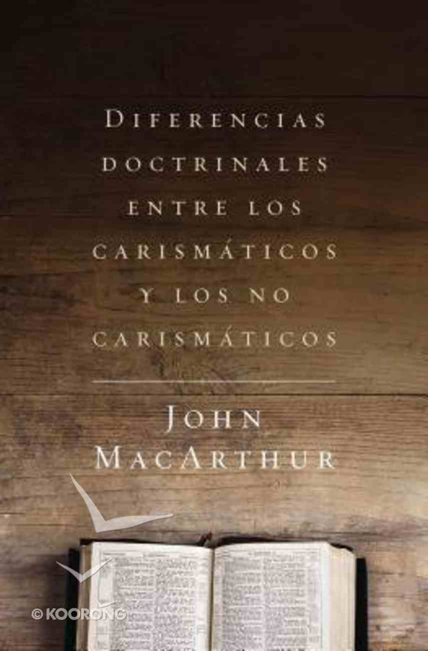 Diferencias Doctrinales Entre Los Carismticos Y Los No Carismticos Paperback
