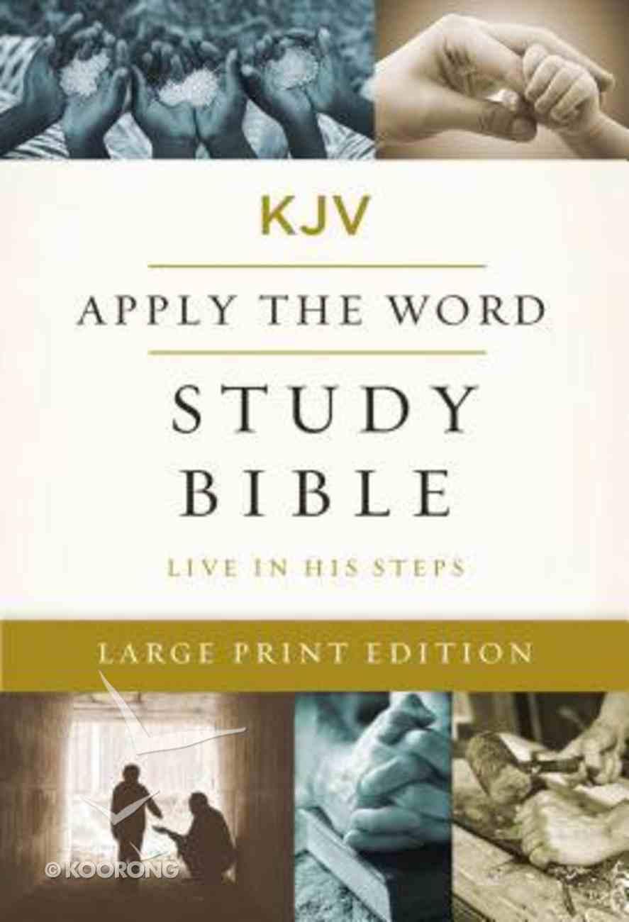 KJV Large Print Apply the Word Study Bible Hardback