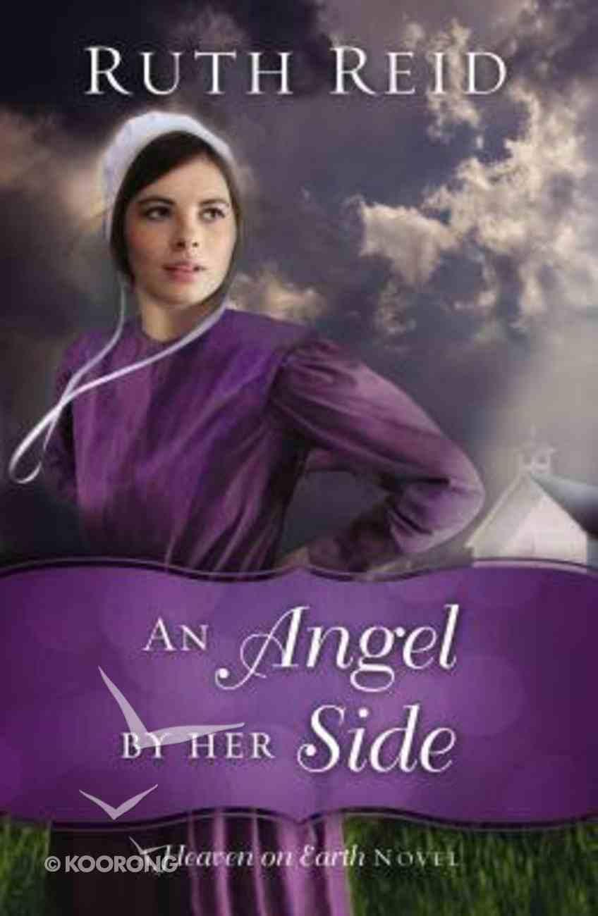 An Angel By Her Side (#03 in Heaven On Earth Series) Mass Market