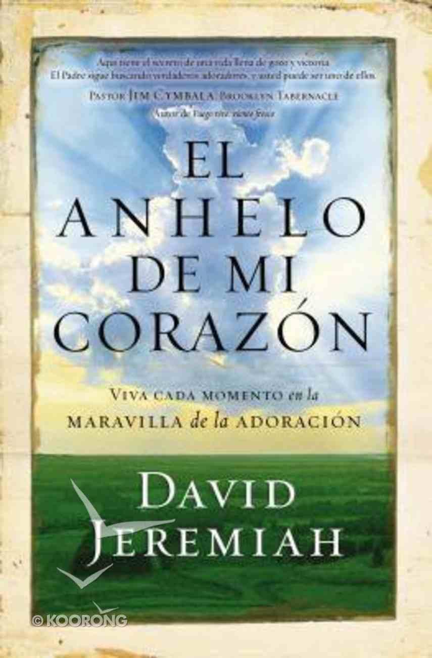 Anhelo De Mi Corazn, El (My Heart's Desire) Paperback