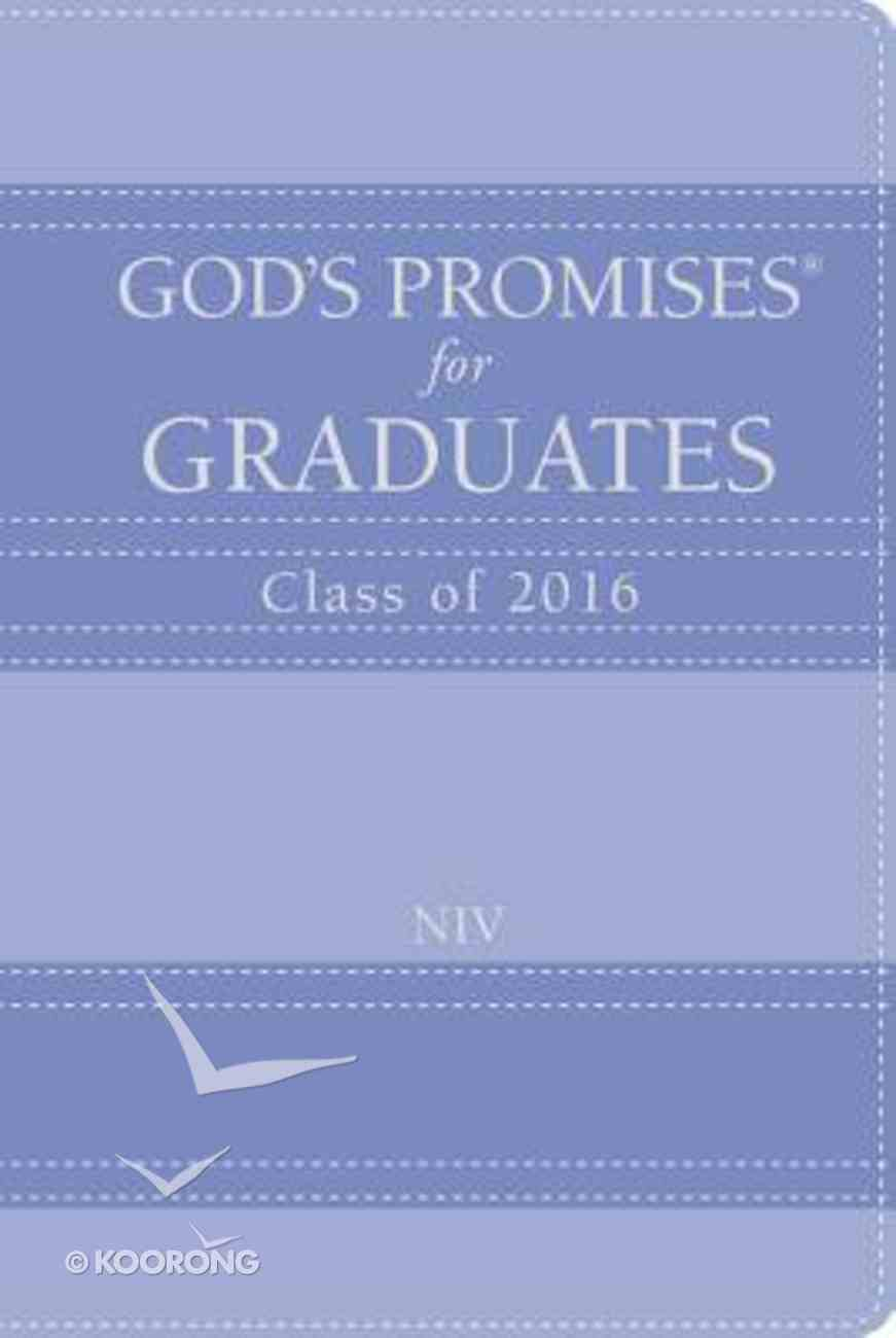 God's Promises For Graduates: Class of 2016 - Lavendar (Niv) Hardback