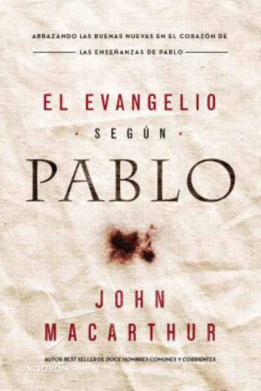 Evangelio Segn Pablo, El (The Gospel According To Paul) Paperback