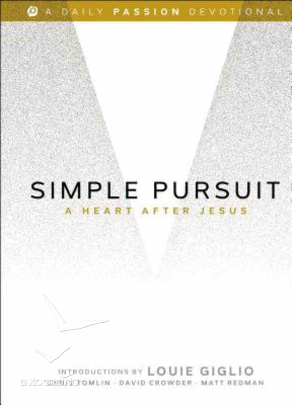 Simple Pursuit: A Heart After Jesus Hardback