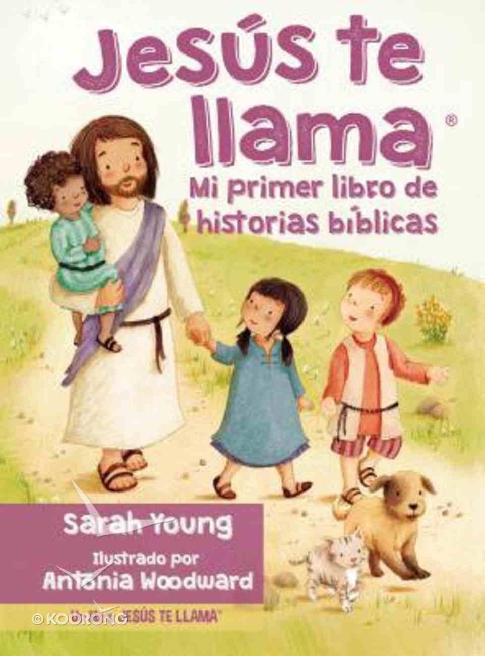 Jess Te Llama: Mi Primer Libro De Historias Bblicas (Jesus Called My First Bible Storybook) Board Book