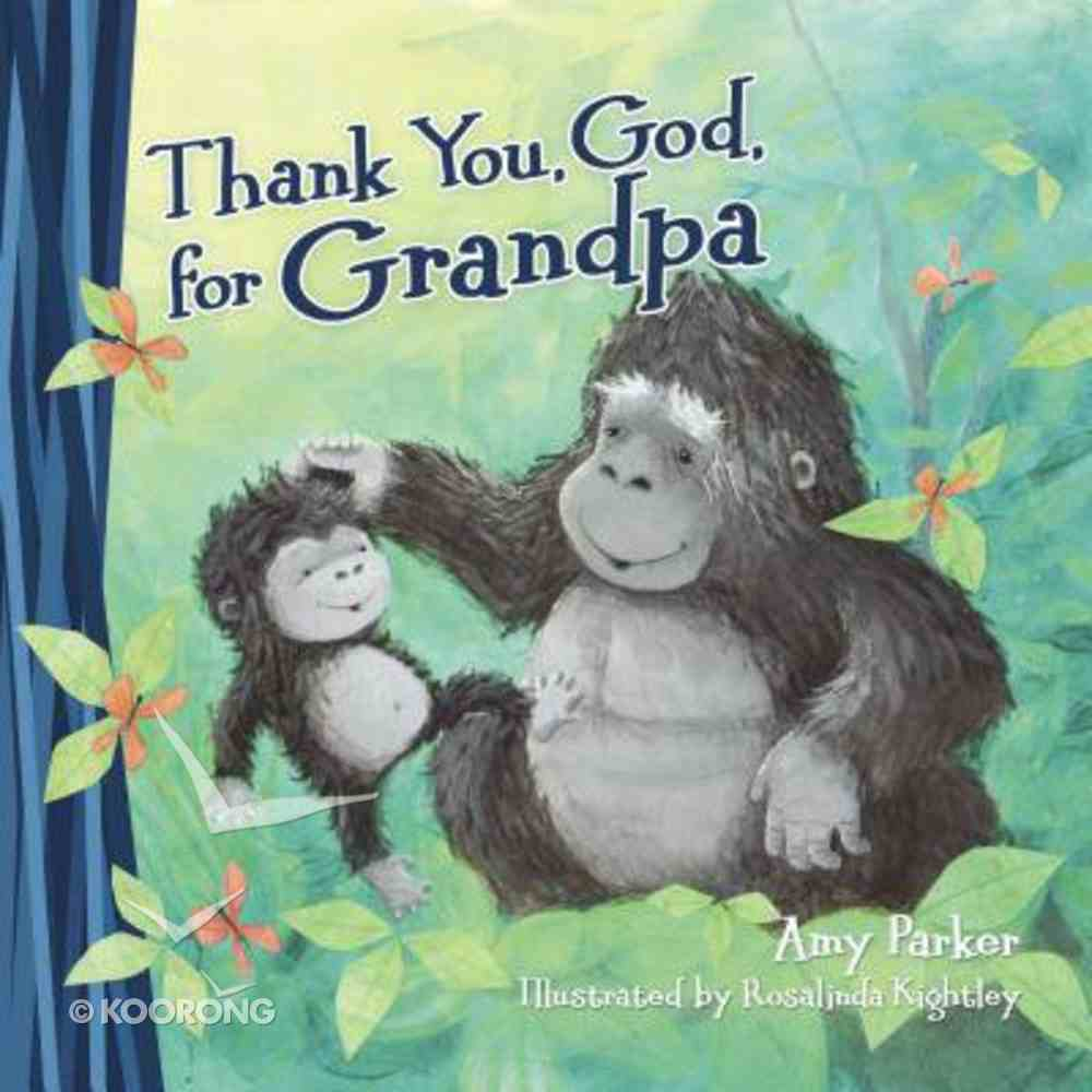 Thank You, God, For Grandpa Board Book