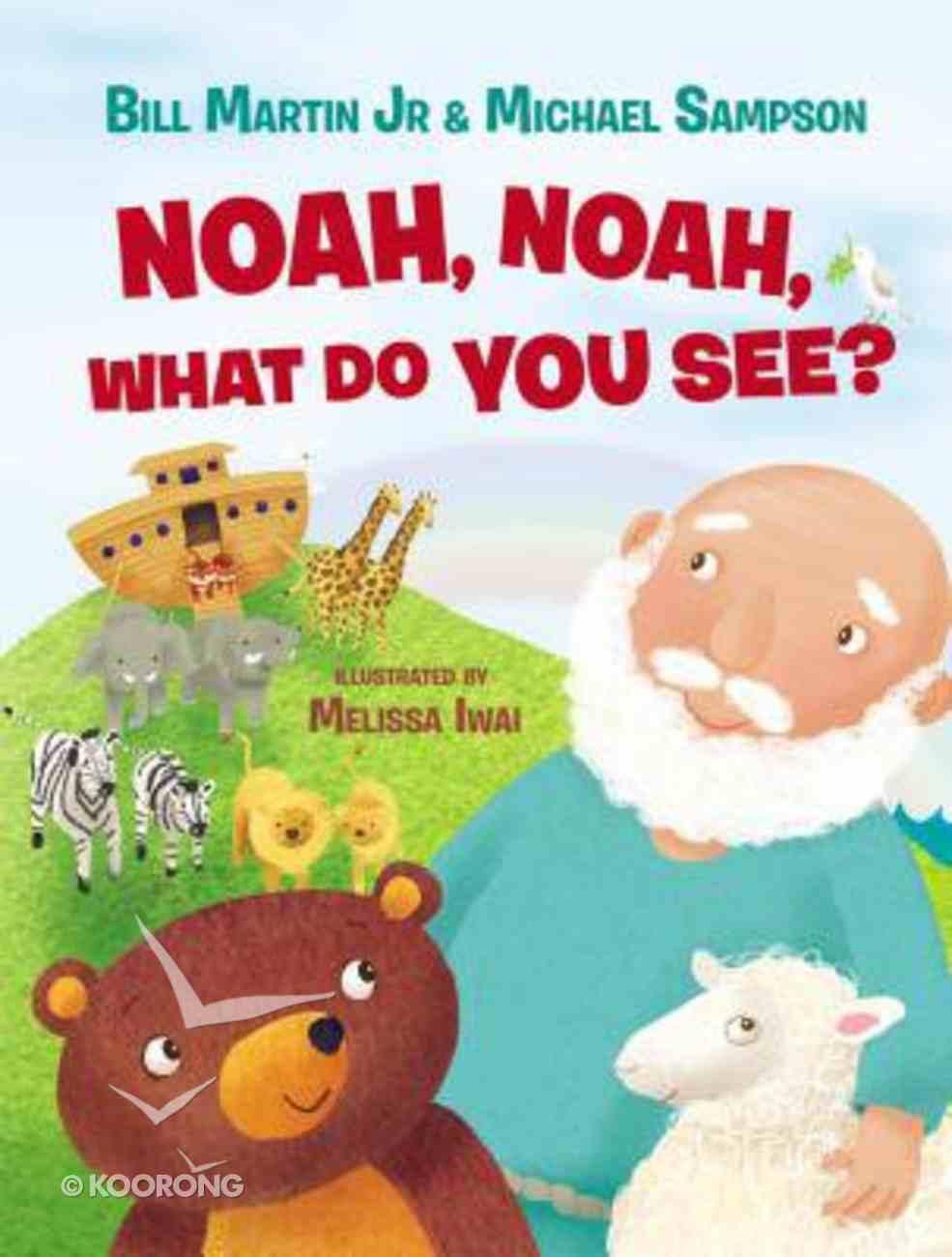 Noah, Noah, What Do You See? Board Book
