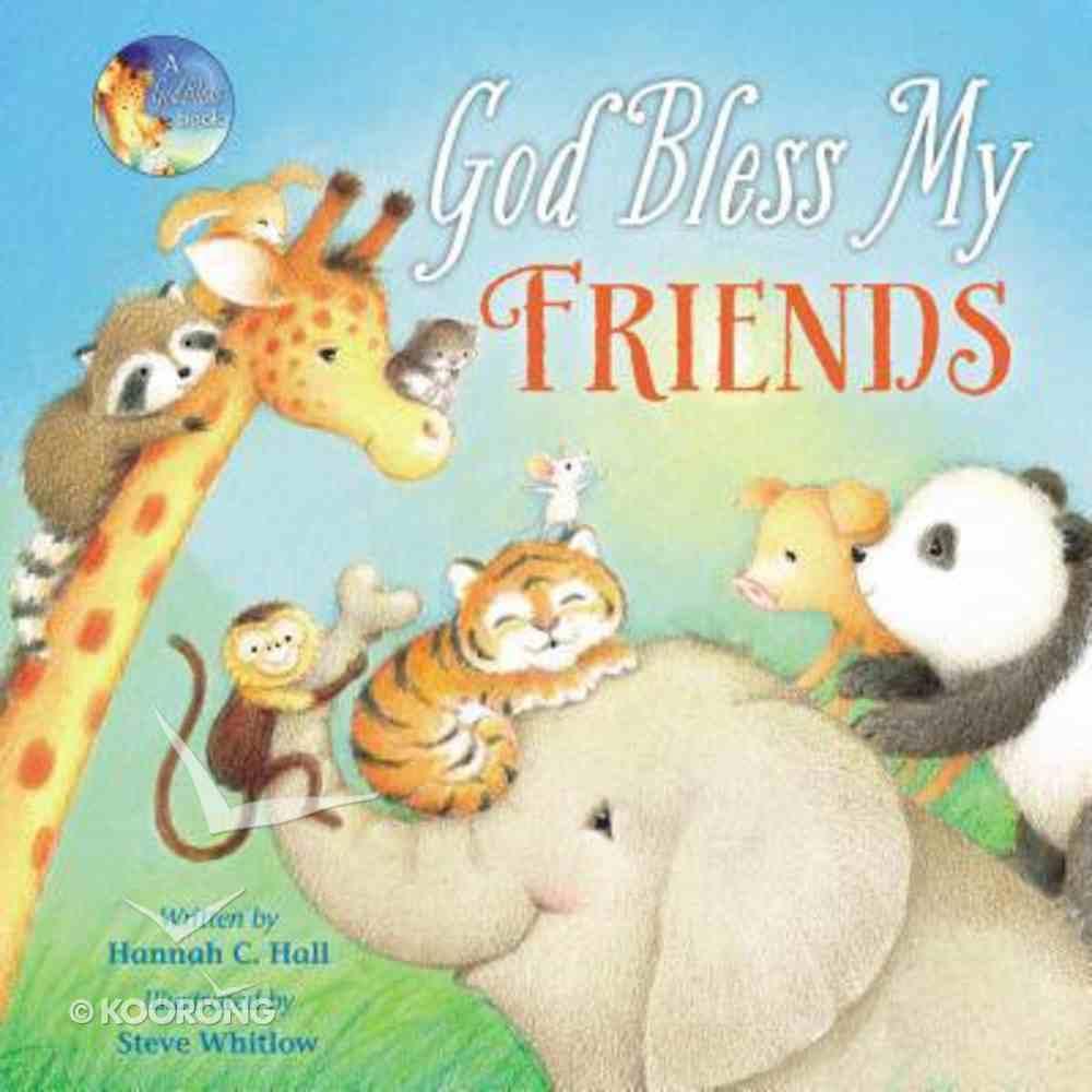 God Bless My Friends (A God Bless Book Series) Board Book