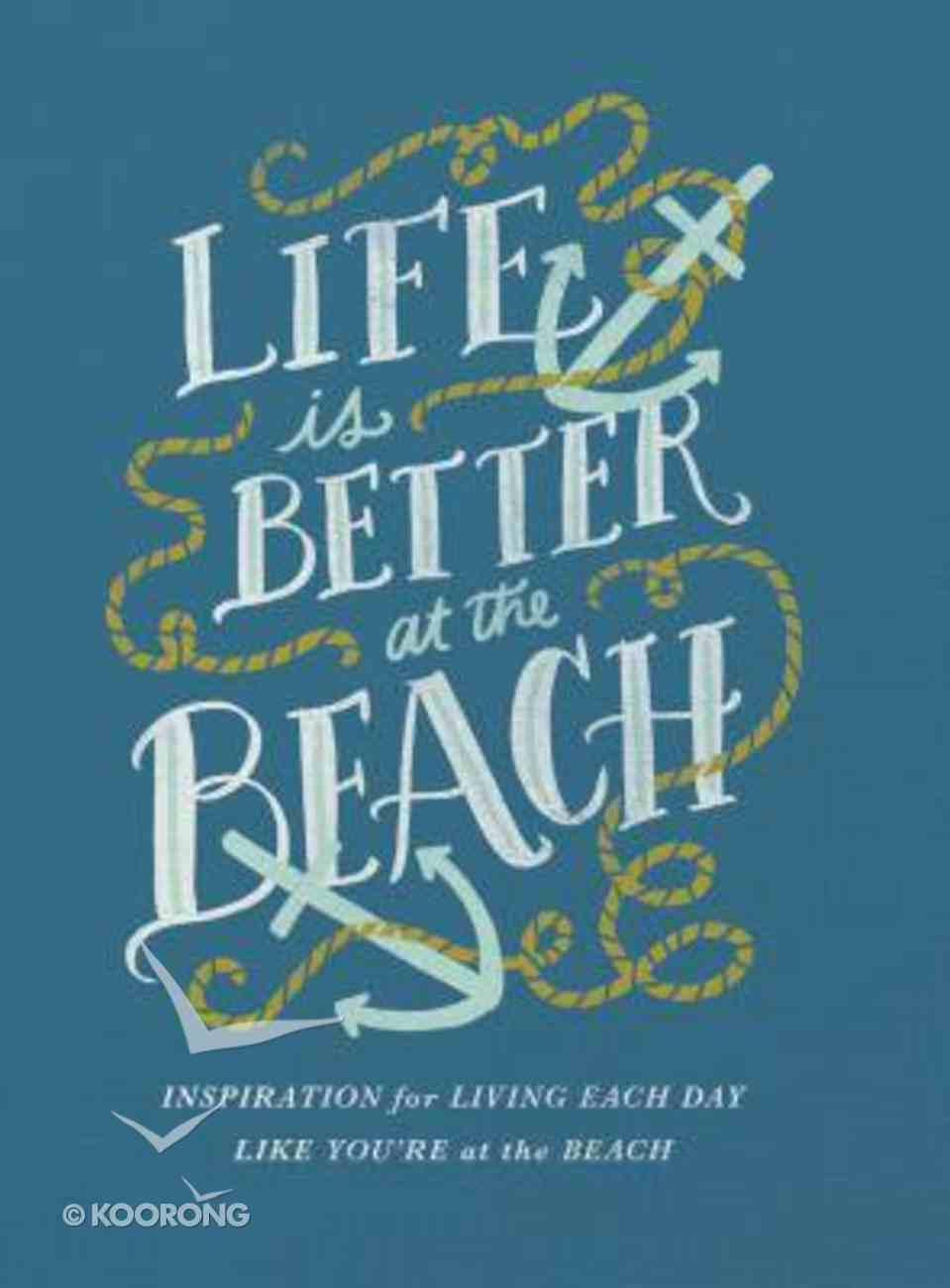 Life is Better At the Beach Hardback