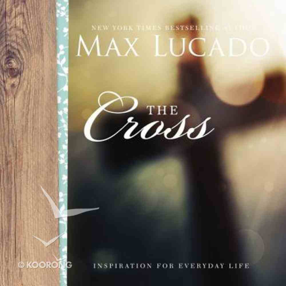 The Cross (Inspiration For Everyday Life Series) Hardback