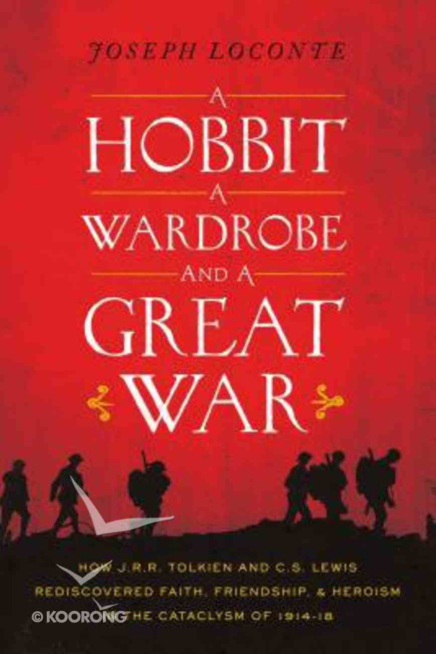 Hobbit, a Wardrobe and a Great War, a Paperback