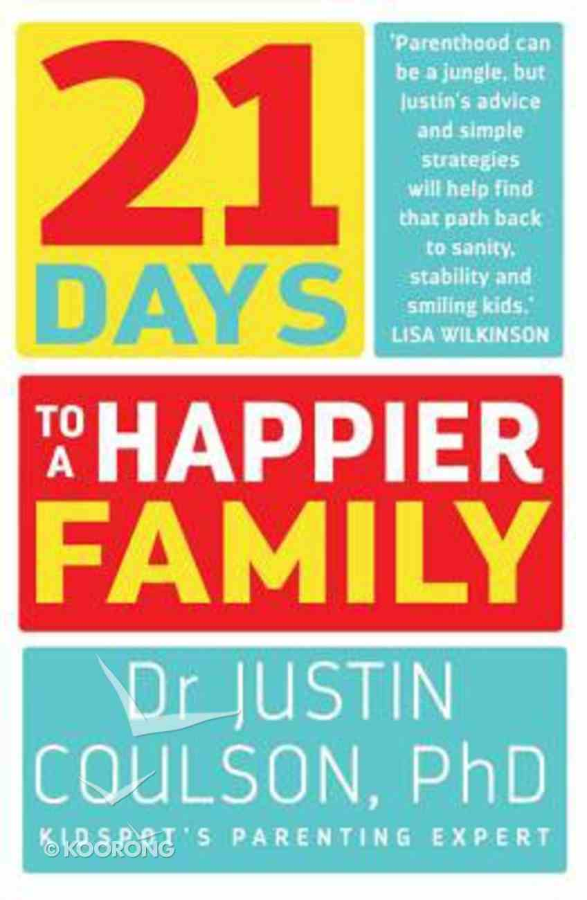 21 Days to a Happier Family Paperback