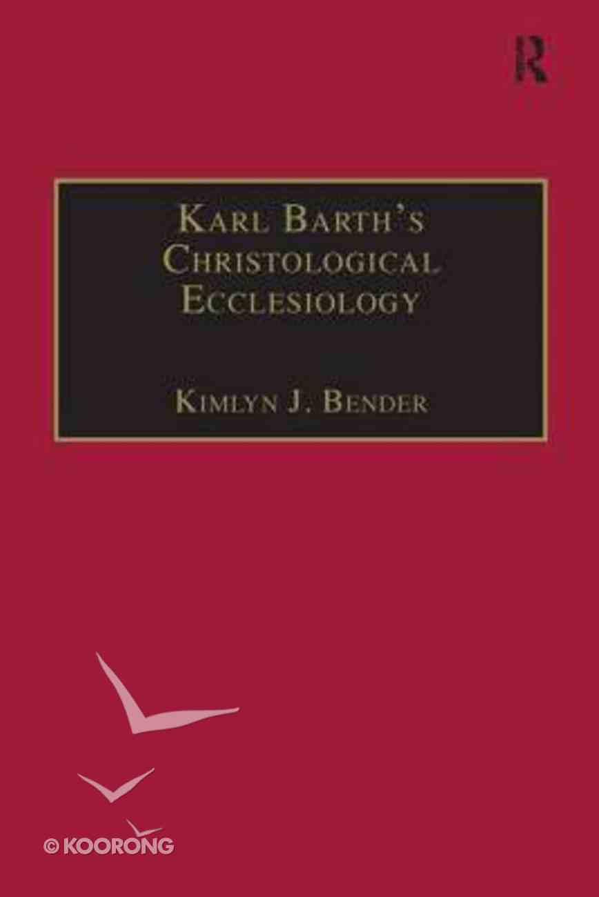 Karl Barth's Christological Ecclesiology Hardback