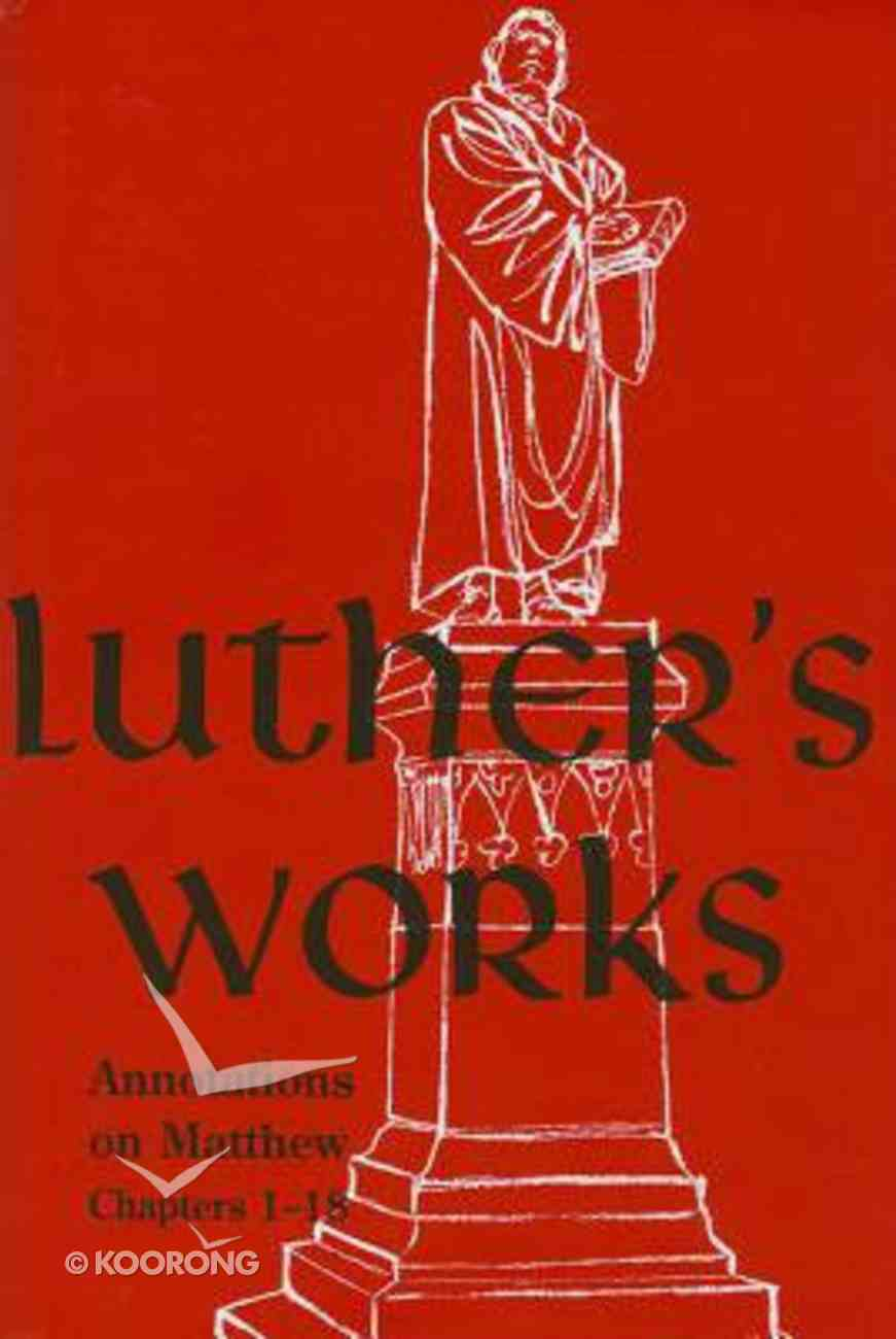 Matthew 1-18 (#67 in Luther's Works Series) Hardback