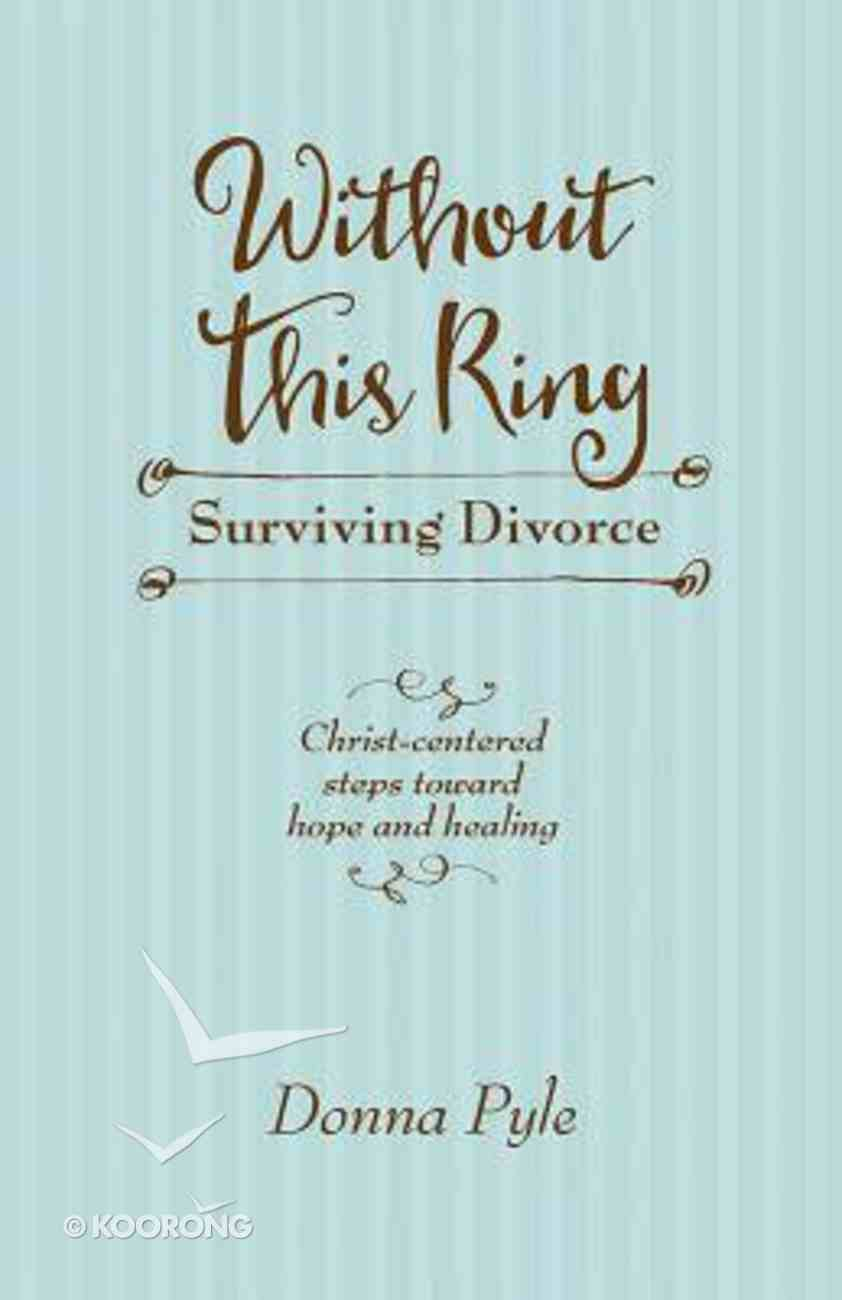 Without This Ring: Surviving Divorce Paperback