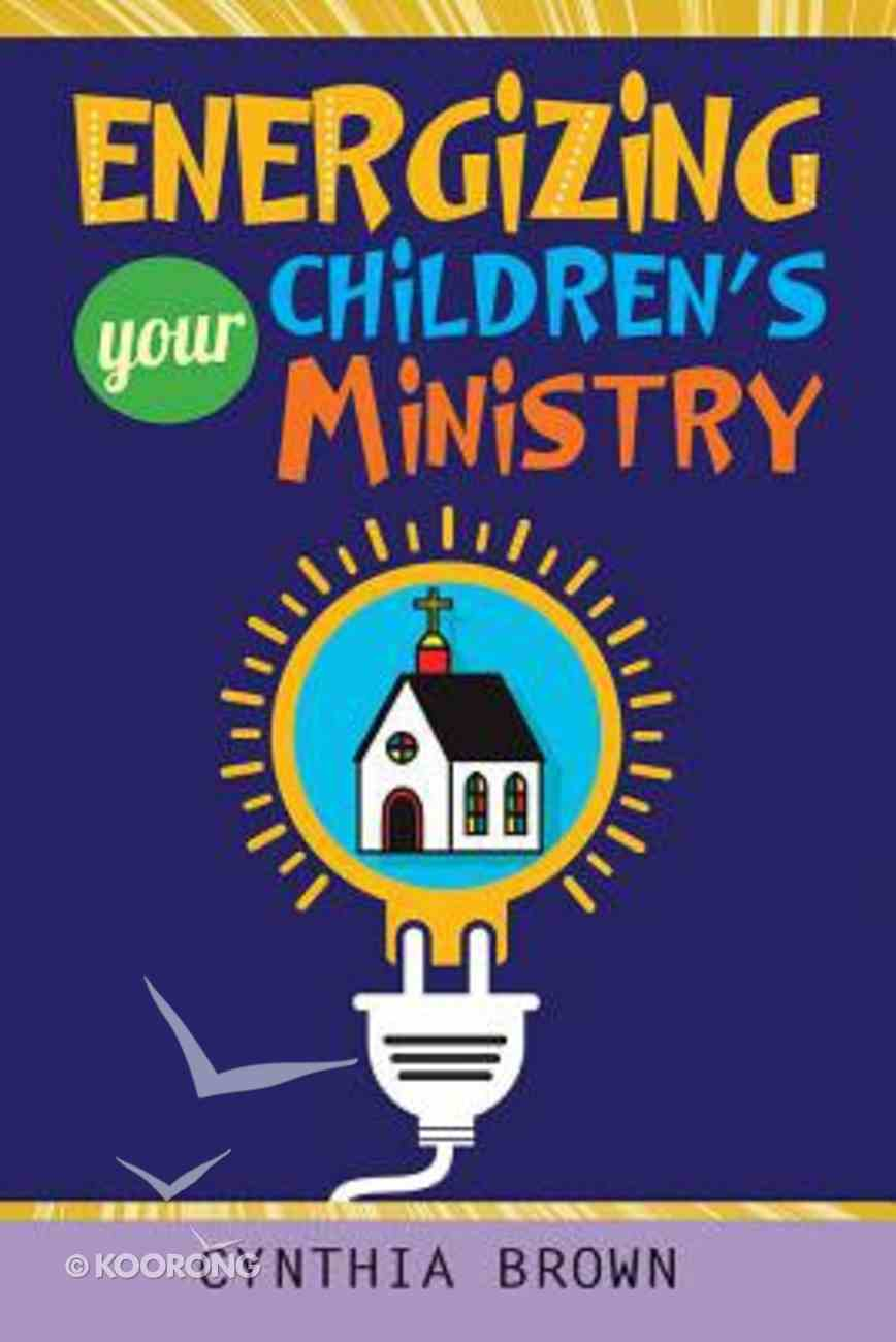 Energizing Your Childrens Ministry Paperback