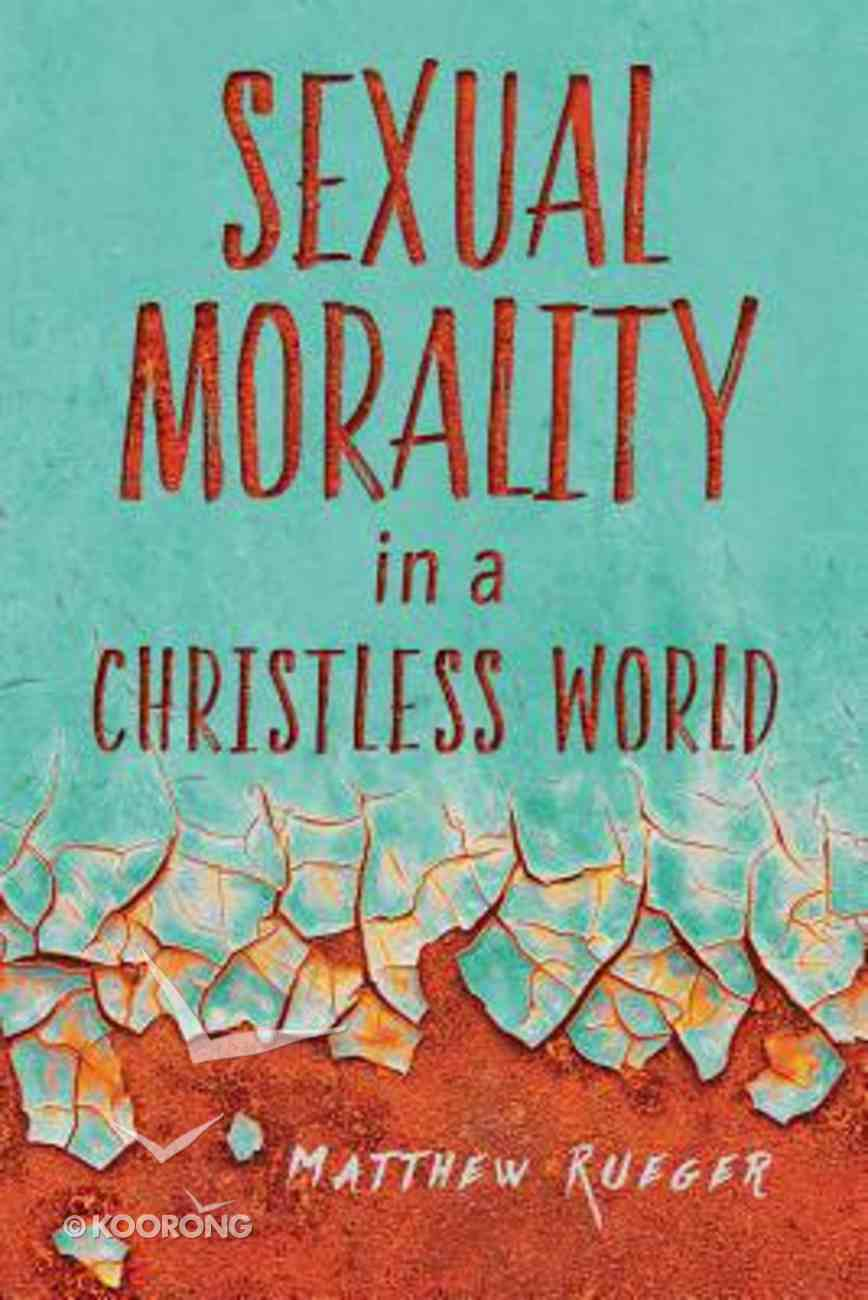 Sexual Morality in a Christless World Paperback