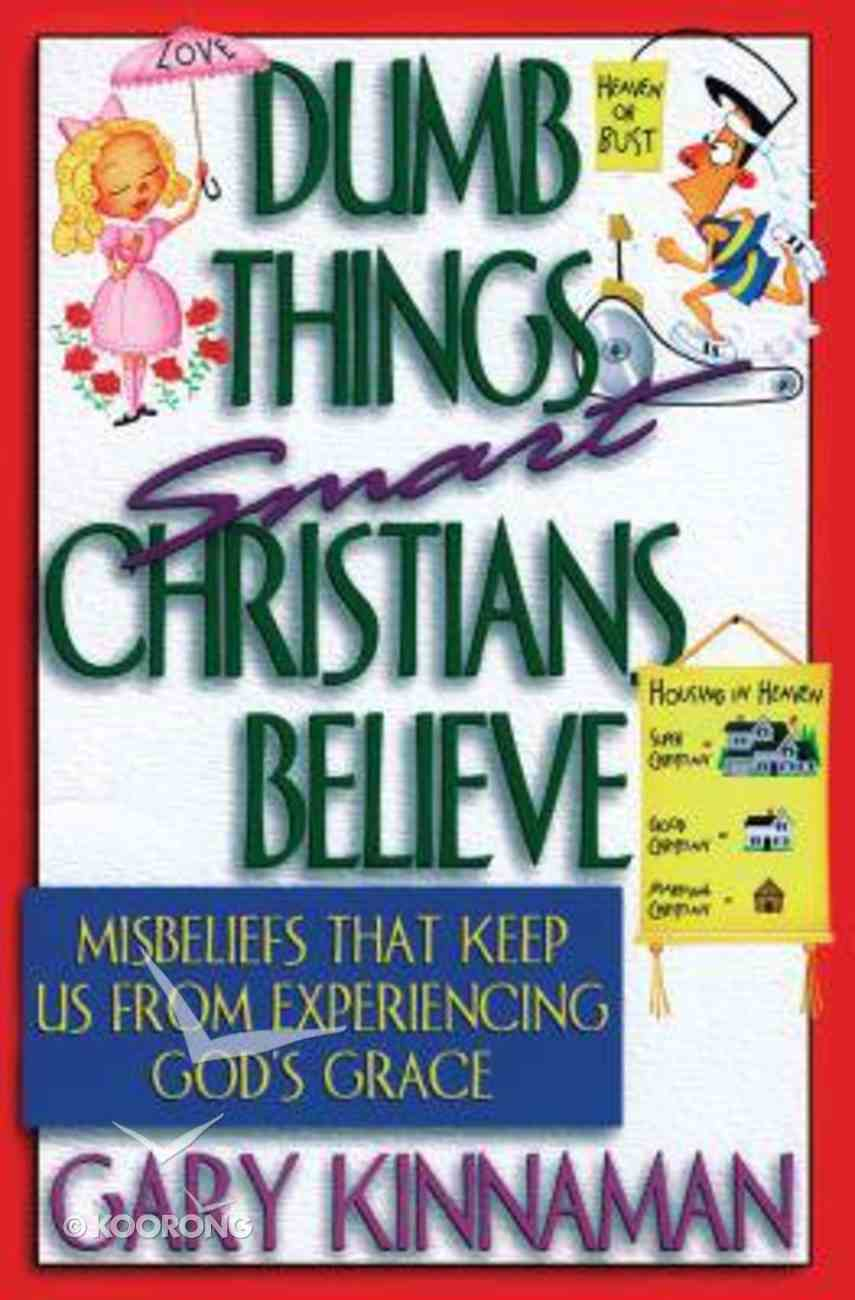 Dumb Things Smart Christians Believe Paperback