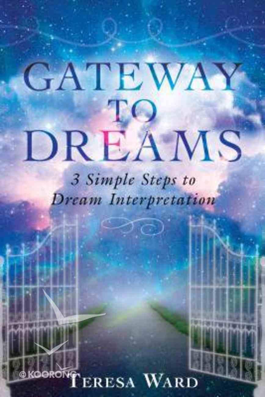 Gateway to Dreams: Simple Steps to Dream Interpretation Paperback