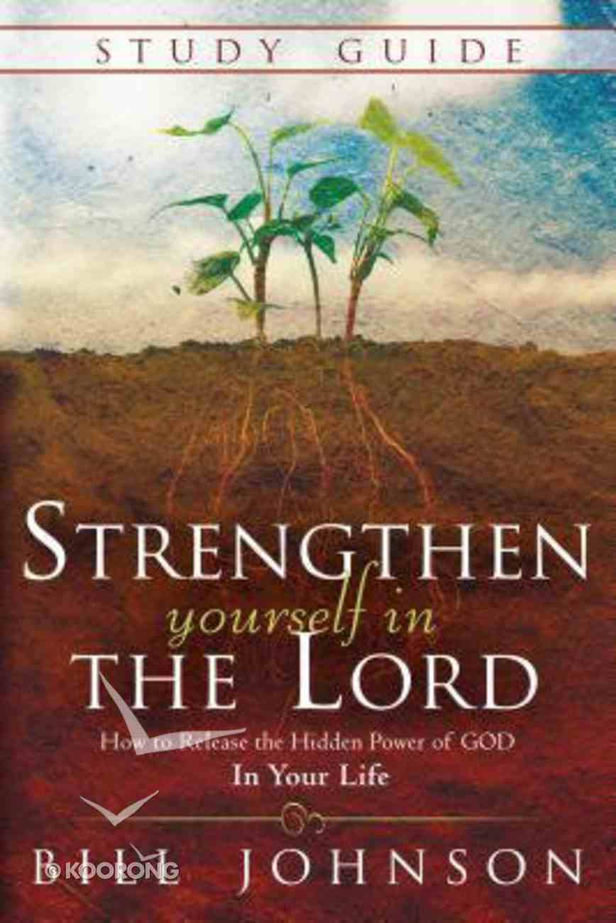 Strengthen Yourself in the Lord (Study Guide) Paperback