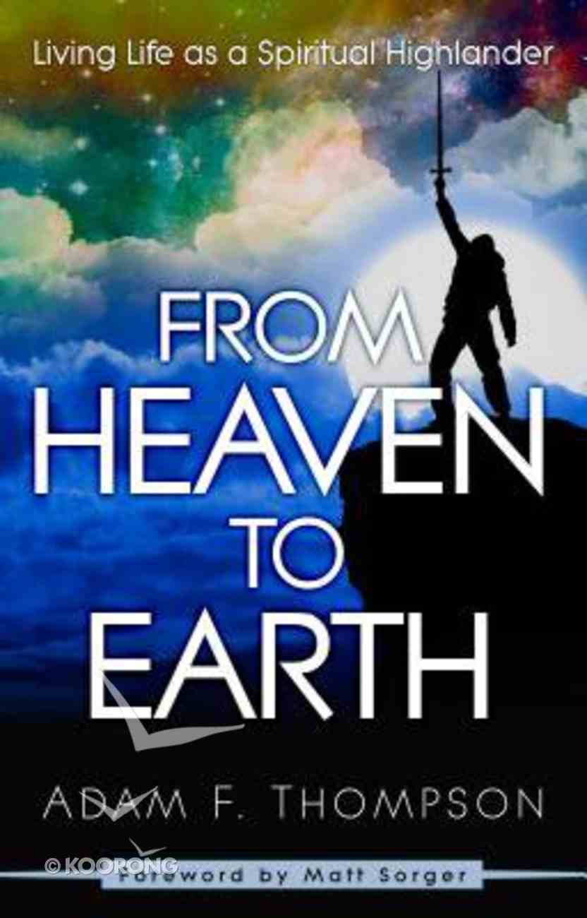 From Heaven to Earth Paperback