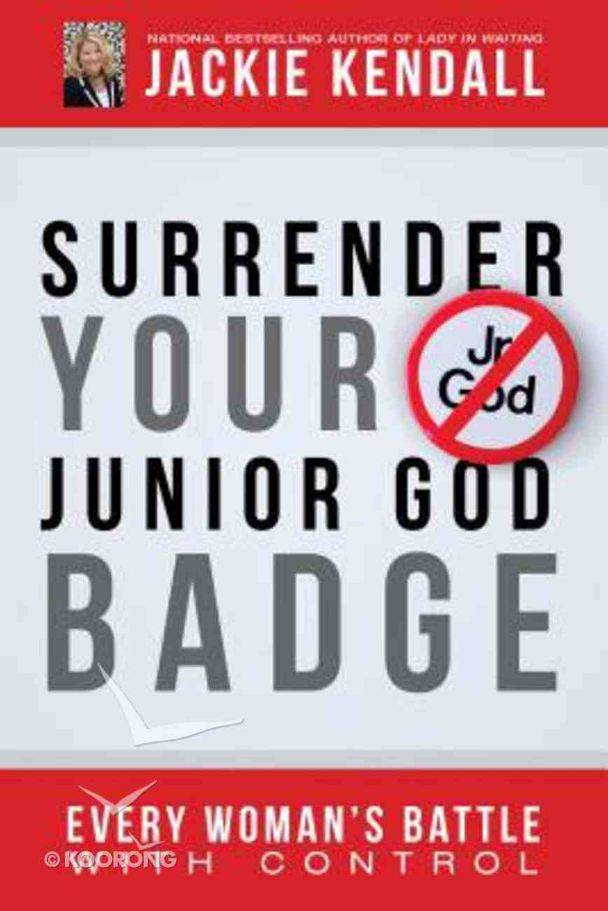 Surrender Your Junior God Badge Paperback