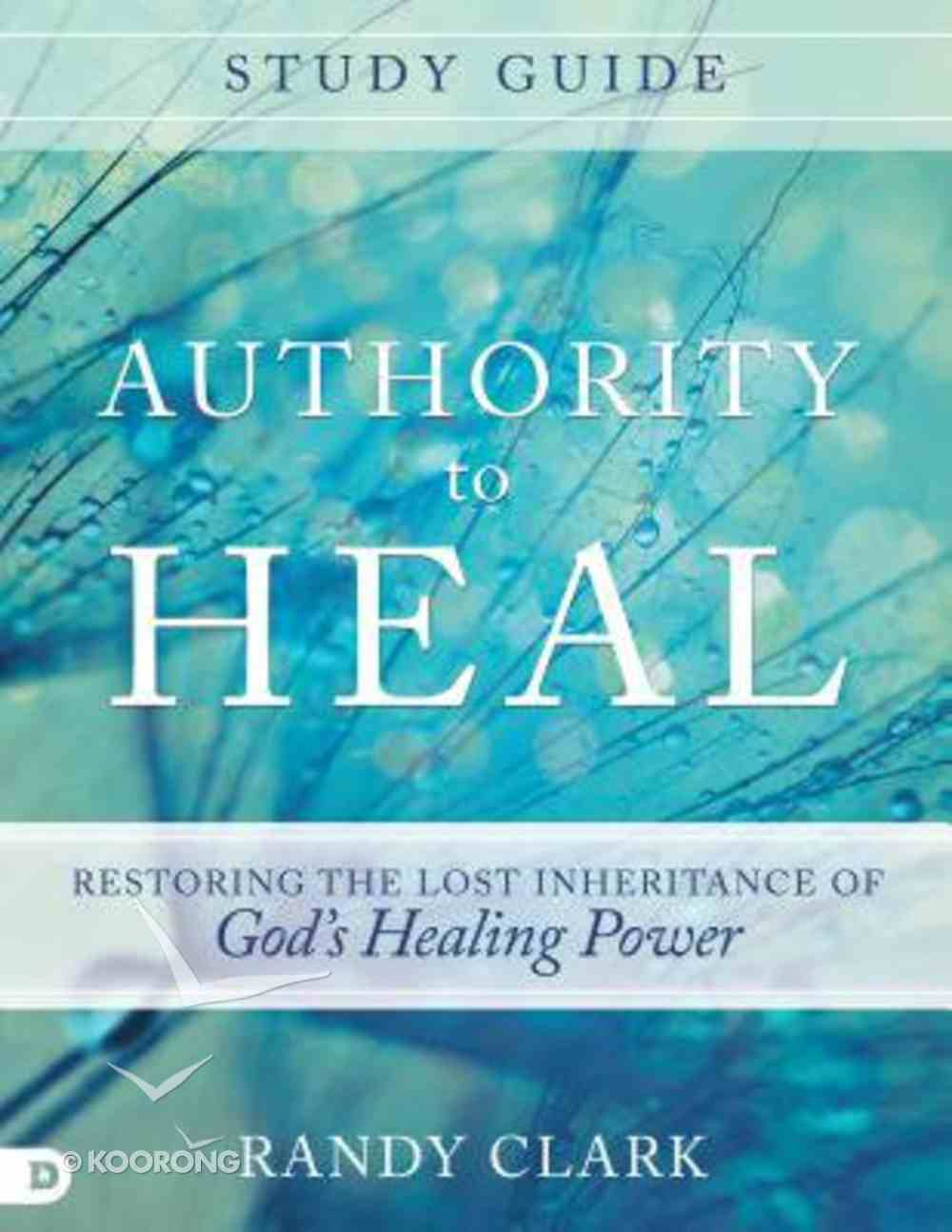Authority to Heal (Study Guide) Paperback