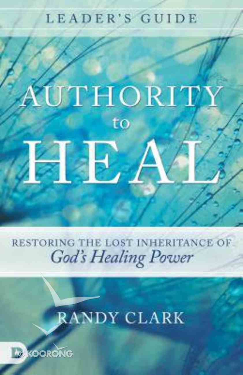 Authority to Heal (Leader's Guide) Paperback