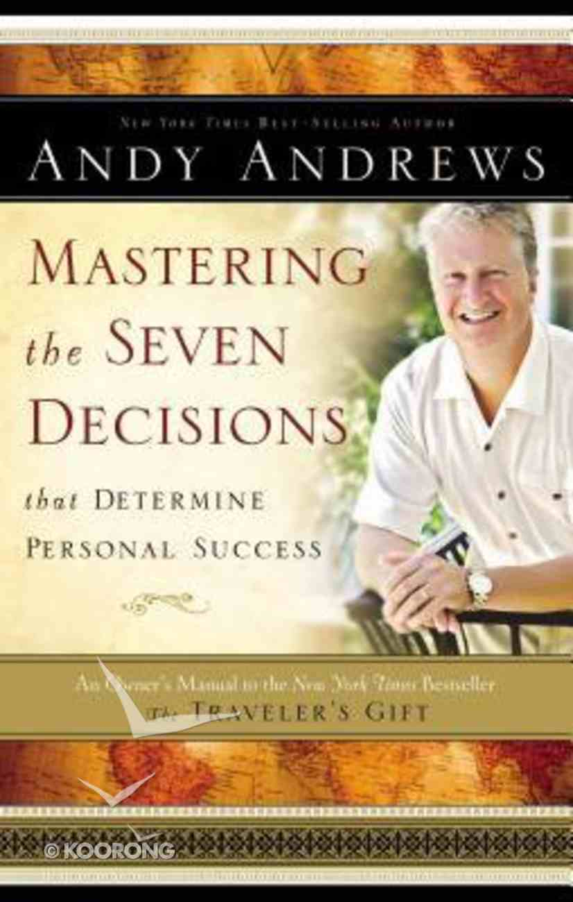 Mastering the Seven Decisions That Determine Personal Success Hardback