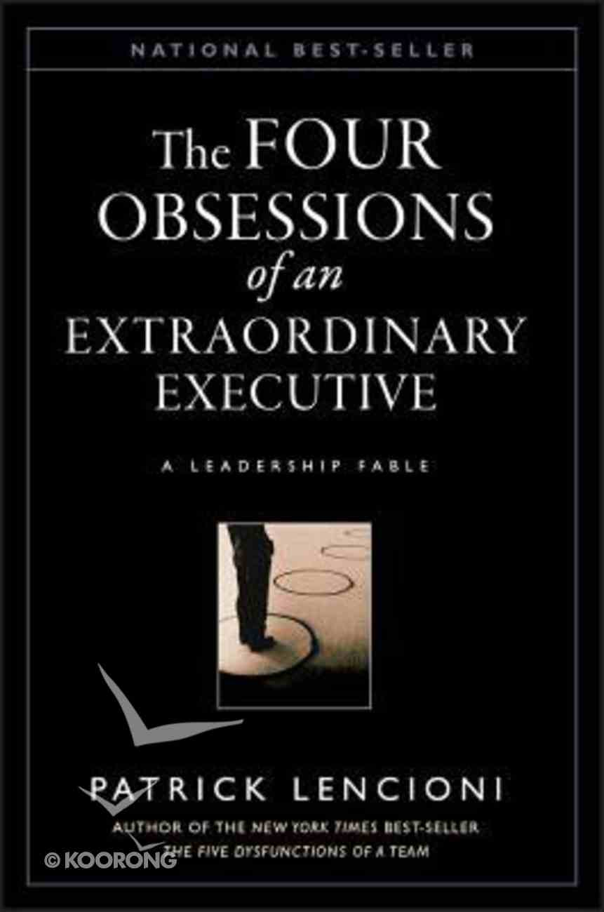 The Four Obsessions of An Extraordinary Executive Hardback