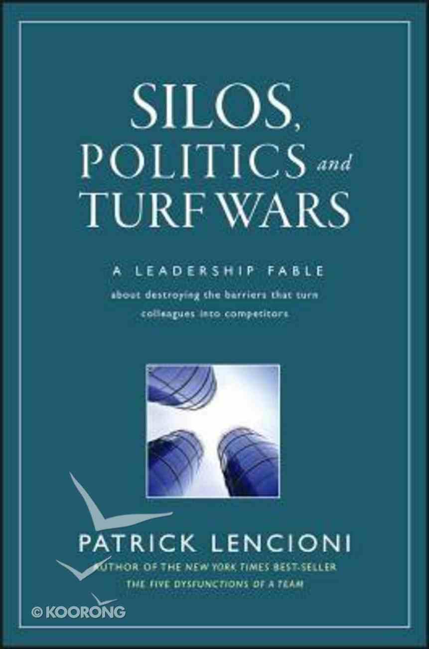 Silos, Politics and Turf Wars Hardback