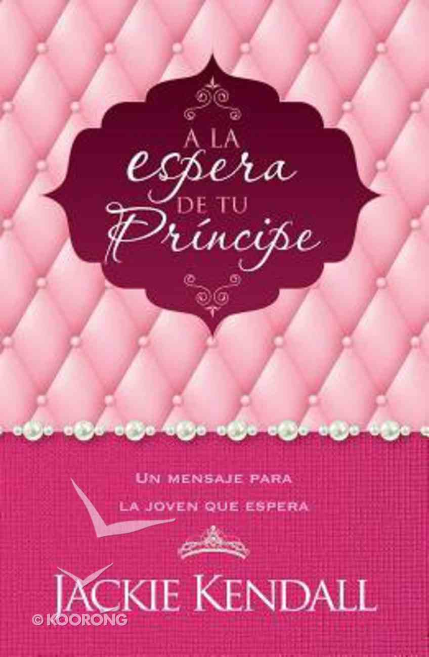 A La Espera De Tu Principe (Waiting For Your Prince) Paperback