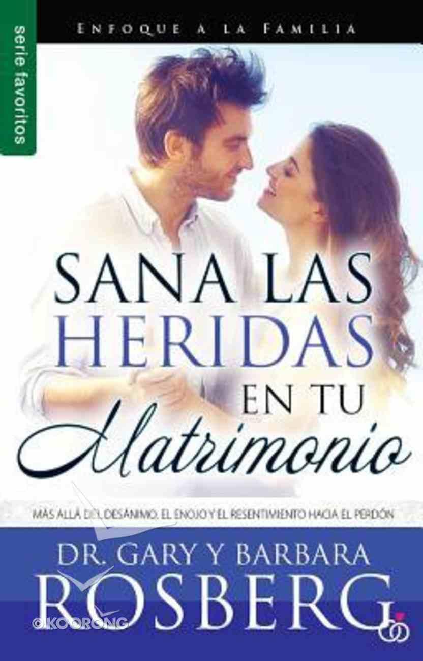 Sana Las Heridas En Tu Matrimonio (Serie Favoritos Series) Paperback