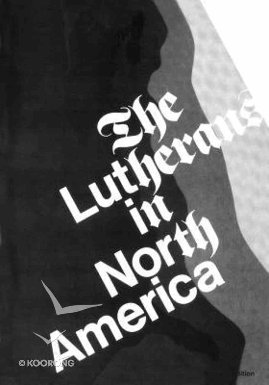 The Lutherans in North America Paperback