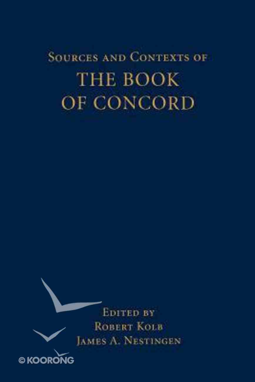 Sources and Contexts of the Book of Concord Paperback