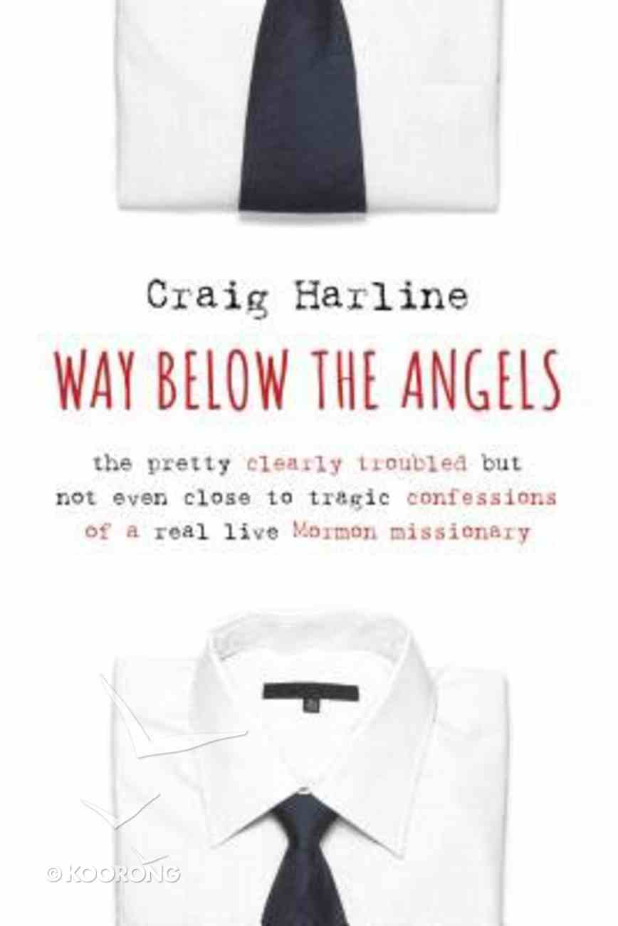 Way Below the Angels Hardback