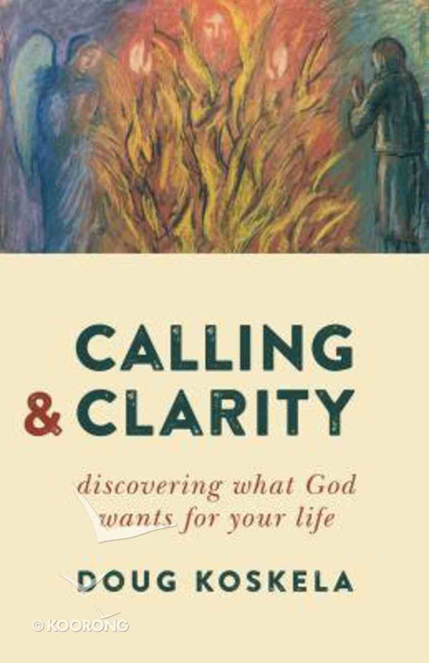 Calling and Clarity Paperback