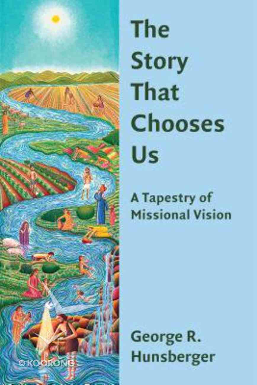 The Story That Chooses Us (The Gospel And Culture Series) Paperback