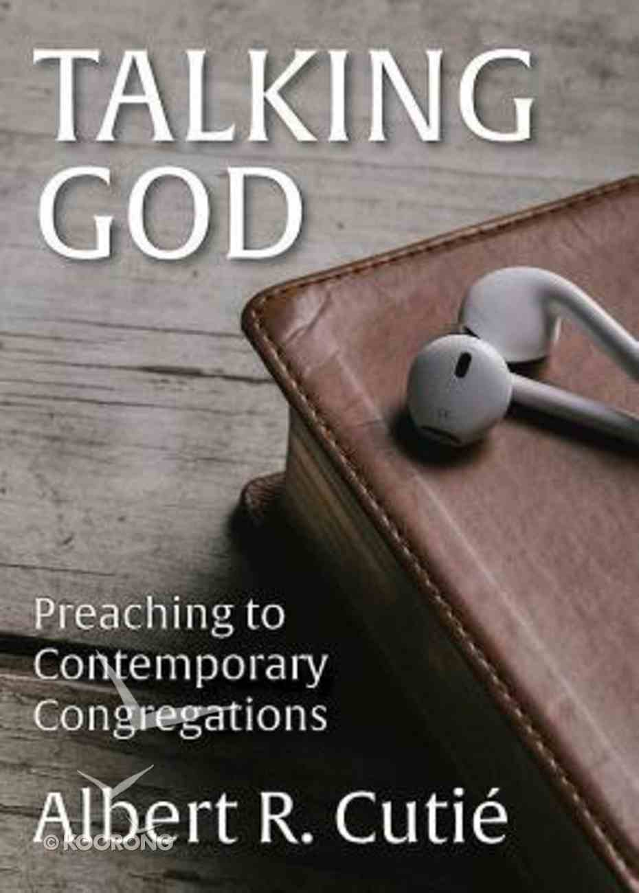 Talking God: Preaching to Contemporary Congregations Paperback