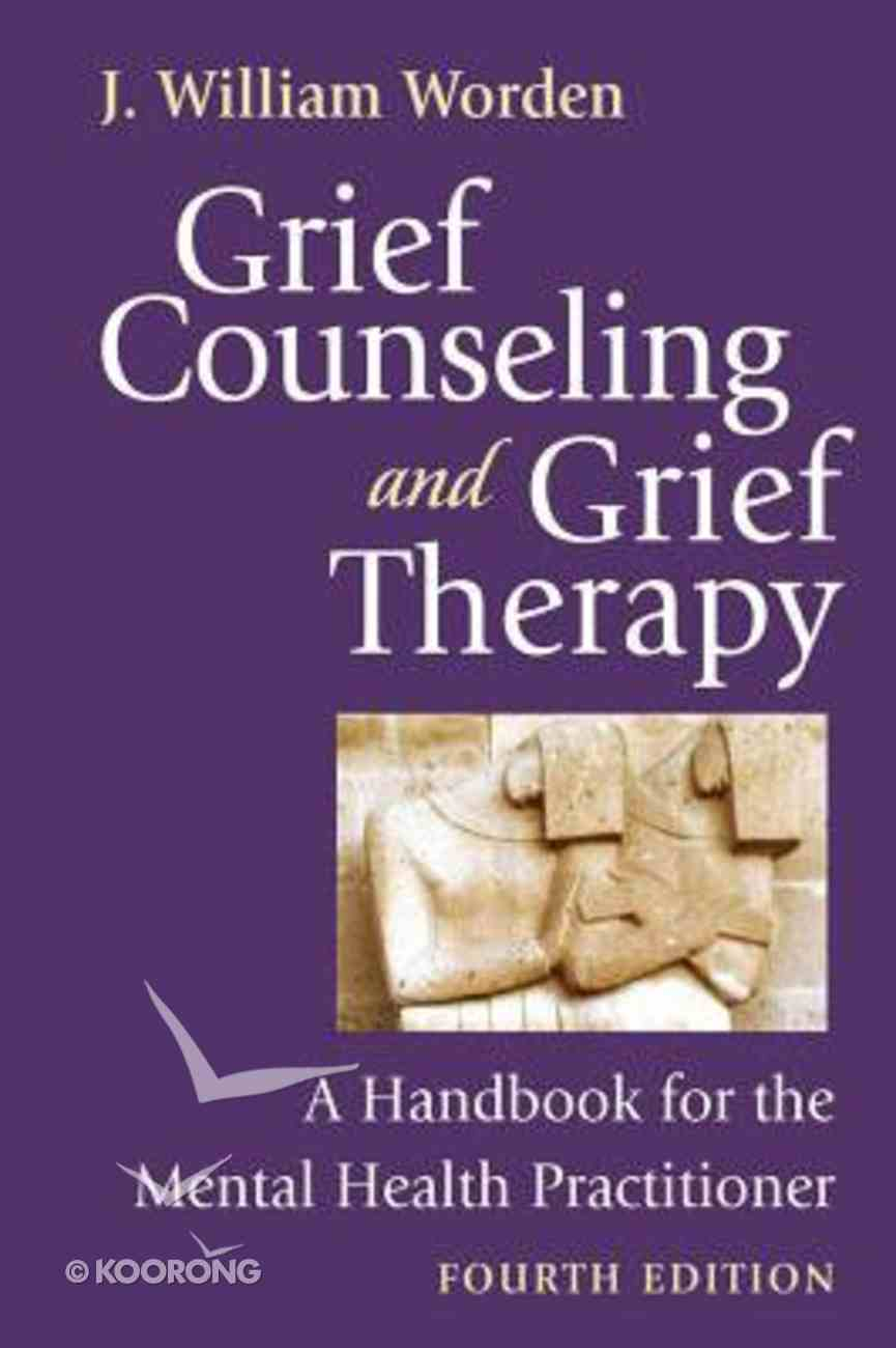 Grief Counseling and Grief Therapy (4th Edition) Hardback