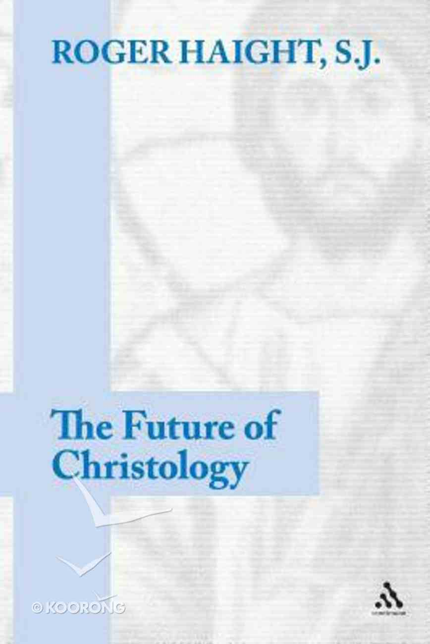 The Future of Christology Paperback